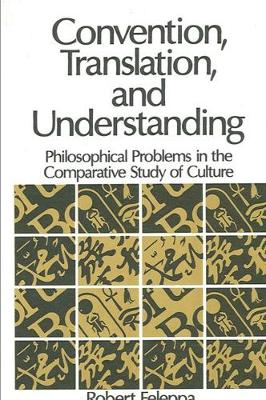 Convention, Translation, and Understanding: Philosophical Problems in the Comparative Study of Culture