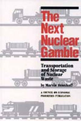 Next Nuclear Gamble: Transportation and Storage of Nuclear Waste