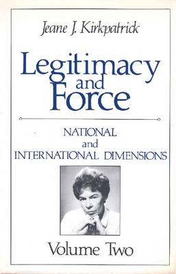 Legitimacy and Force: State Papers and Current Perspectives: Volume 2: National and International Dimensions
