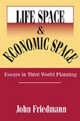Life Space and Economic Space: Third World Planning in Perspective