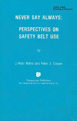 Never Say Always: Perspectives on Safety Belt Use