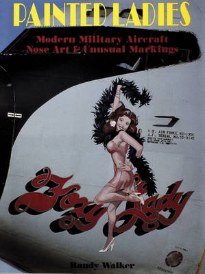 Painted Ladies: Modern Military Aircraft Nose Art & Unusual Markings