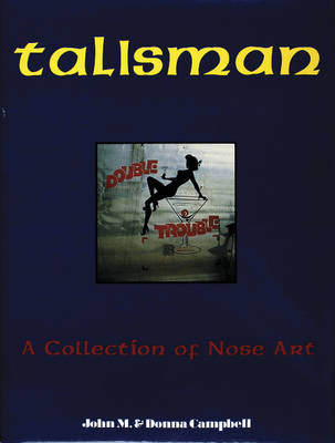 Talisman: A Collection of Nose Art