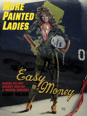 More Painted Ladies: Modern Military Aircraft Nose Art & Unusual Markings