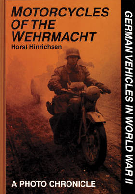 Motorcycles of the Wehrmacht: A Photo Chronicle