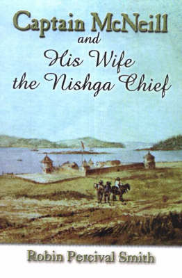 Captain Mcneill & His Wife the Nishga Chief
