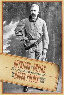Outrider of Empire: The Life and Adventures of Roger Pocock