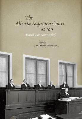 The Alberta Supreme Court at 100: History and Authority