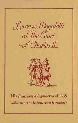 """Lorenzo Magalotti at the Court of Charles II: """"Relazione d'Inghilterra"""" of 1668"""