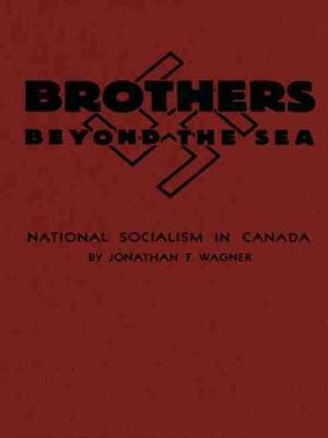 Brothers Beyond the Sea: National Socialism in Canada