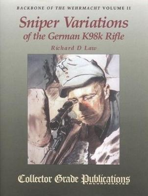 Backbone of the Wehrmacht: v. 2: Sniper Variations of the German K98K Rifle