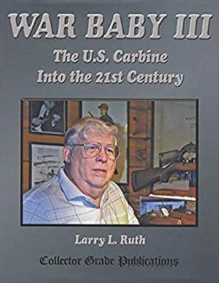War Baby III : The US Carbine into the 21st Century