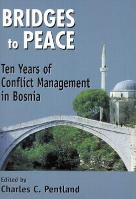 Bridges to Peace: Ten Years of Conflict Management in Bosnia