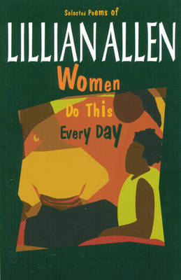 Women Do This Every Day: Selected Poems of Lillian Allen