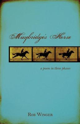 Mutybridge's Horse: A Poem in Three Phases