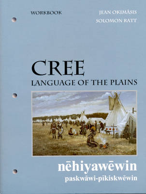Cree, Language of the Plains workbook: Language of the Plains