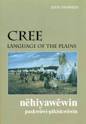Cree, Language of the Plains: Language of the Plains