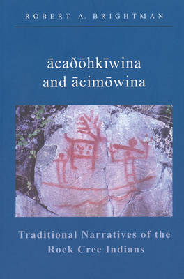 Traditional Narratives of the Rock Cree Indians