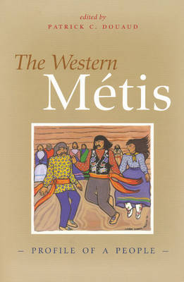 The Western Metis: Profile of a People
