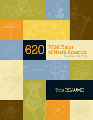 620 Wild Plants of North America: Fully Illustrated
