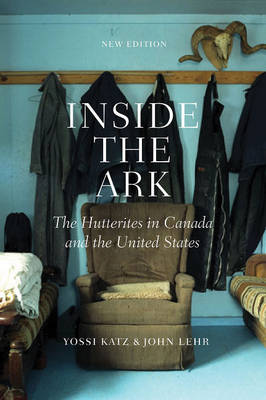 Inside the Ark: The Hutterites in Canada and the United States