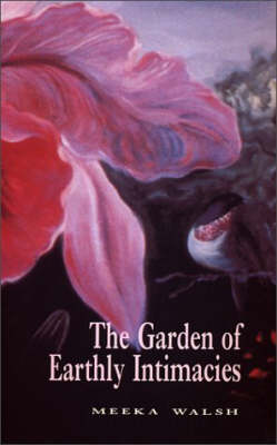 The Garden of Earthly Intimacies