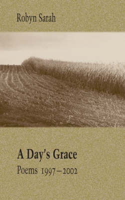 A Day's Grace: Poems 1997-2002