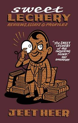 Sweet Lechery: Reviews, Essays & Profiles
