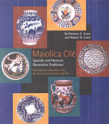 Maiolica Ole: Spanish & Mexican Decorative Traditions