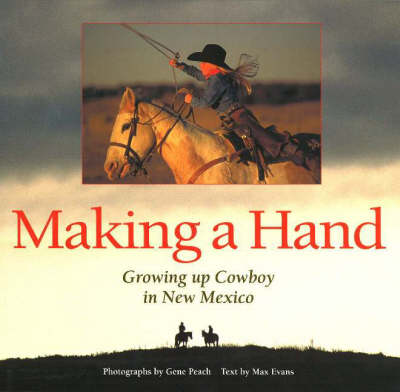 Making a Hand: Growing up Cowboy in New Mexico