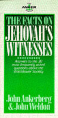 The Facts on Jehovah's Witnesses: Answers to the 20 Most Frequently Asked Questions about the Watchtower Society
