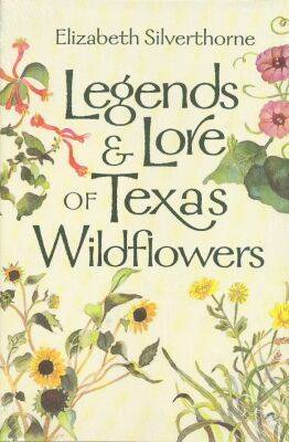 Legends & Lore of Texas Wildflowers