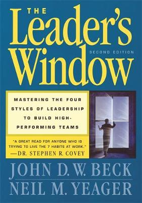 The Leader's Window: Mastering the Four Styles of Leadership to Build High-Performing Teams