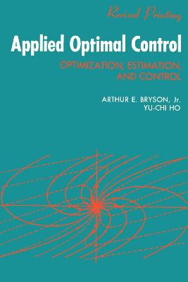 Applied Optimal Control: Optimization Estimation and Control