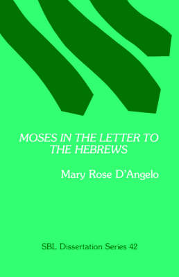 Moses in the Letter to the Hebrews