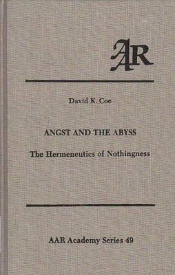 Angst and the Abyss: The Hermeneutics of Nothingness
