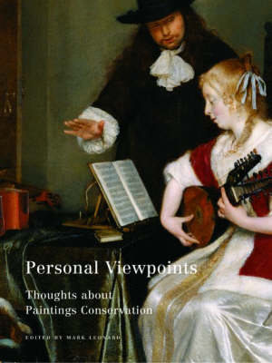 Personal Viewpoints - Thoughts About Painting Conservation