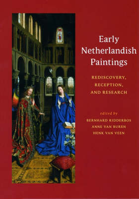 Early Netherlandish Paintings - Rediscovery, Reception, and Research