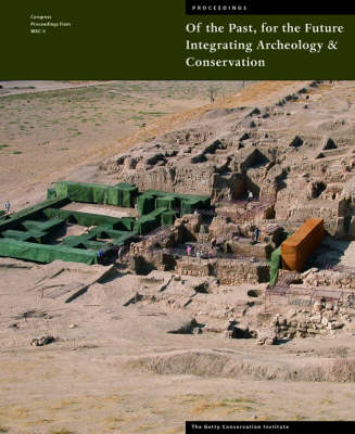 Of The Past, For the Future - Integrating Archaeology and Conservation