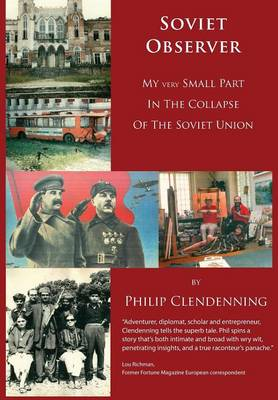 Soviet Observer: My Very Small Part in the Collapse of the Soviet Union