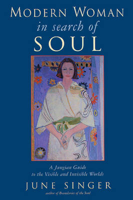 Modern Woman in Search of Soul: A Jungian Guide to the Visible and Invisible Worlds