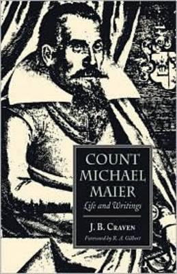 Count Michael Maier: Life and Writings
