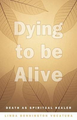 Dying to be Alive: Death as Spiritual Healer