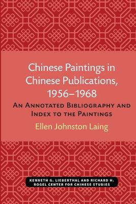 Chinese Paintings In Chinese Publications, 1956-1968: An Annotated Bibliography and Index to the Paintings