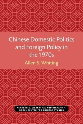 Chinese Domestic Politics and Foreign Policy in the 1970s