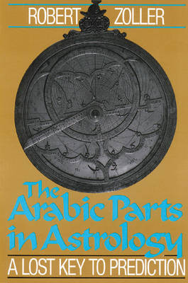 Arabic Parts in Astrology: Lost Key to Prediction