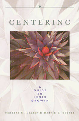 Centering: A Guide to Inner Growth