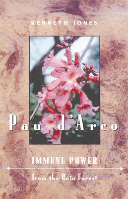 Pau D'Arco: Immune Power from the Rain Forest