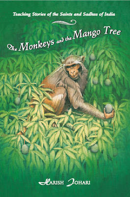 Monkeys and the Mango Tree: Teaching Stories of the Saints and Sadhus of India