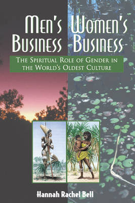 Men'S Business, Women's Business: Spiritual Role of Gender in the World's Oldest Culture